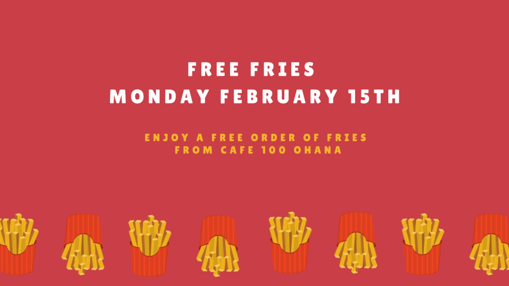 Free Fries at CAFE 100