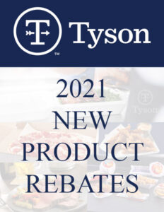 TYSON 2021 New Product Rebates!